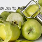 Is It Better To Eat Fruit And Vegetable Peels Or Cut Them Off?