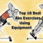 The Top 10 Best Abs Exercises Using Equipment