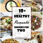10+ Healthy Romantic Dinners for Two