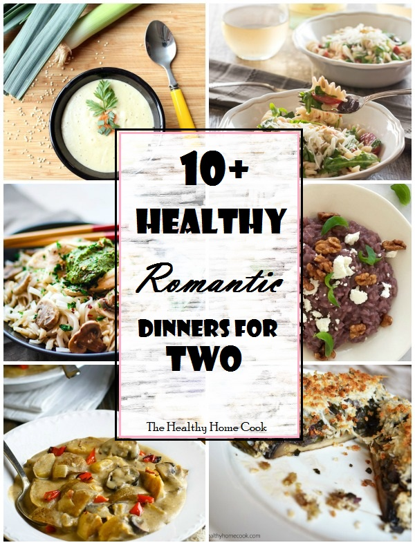 10+ Healthy Romantic Dinners for Two- There is nothing more romantic than spending quality time with your partner.