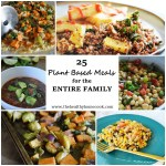 25 Plant Based Meals for the Entire Family