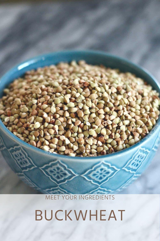 Meet Your Ingredients: Buckwheat