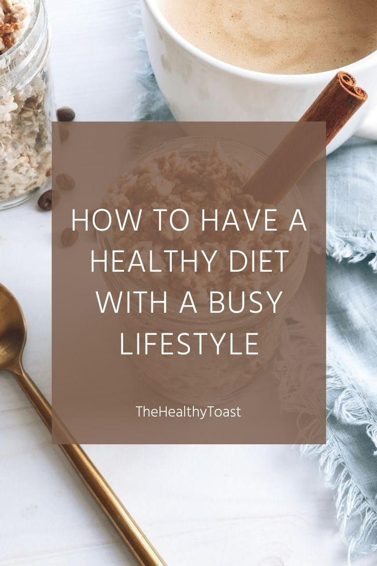 How to have a healthy diet with a busy lifestyle