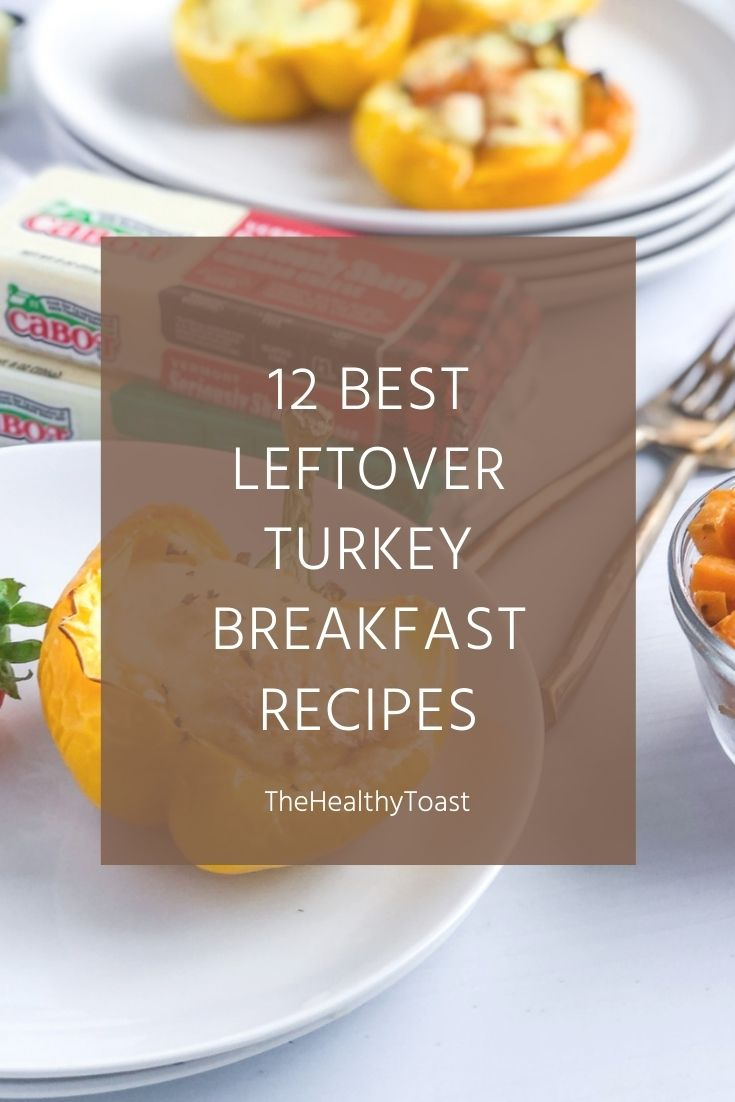 12 Best Leftover Turkey Breakfast Recipes