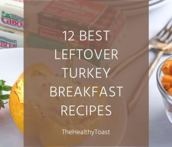 12 healthy leftover turkey breakfast recipes