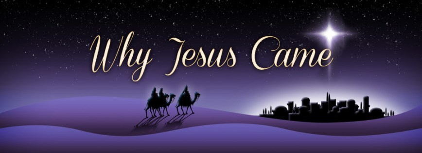 Why-Jesus-Came-Header-960x350