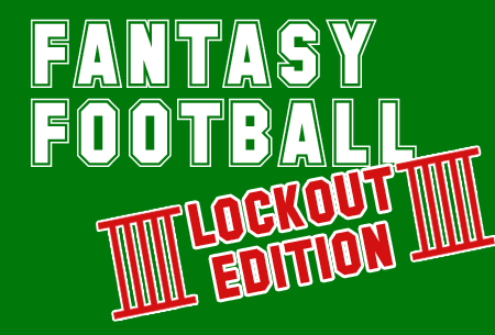 Fantasy Football Lockout Edition