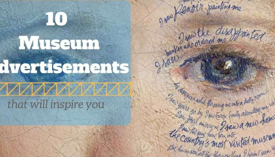10 Museum Advertisements to Inspire You!