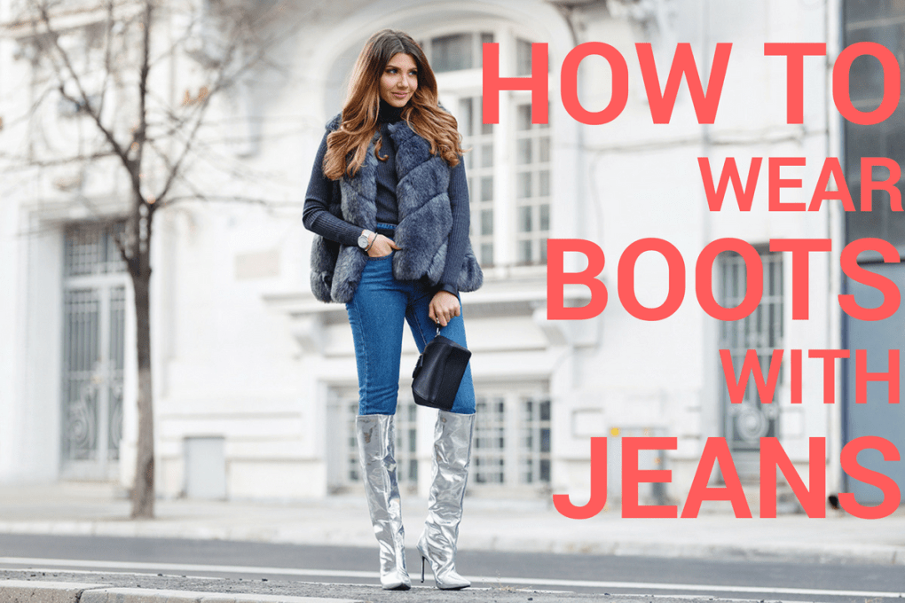 840281c8eb89 How To Wear Boots With Jeans For Women 2018 - HI FASHION