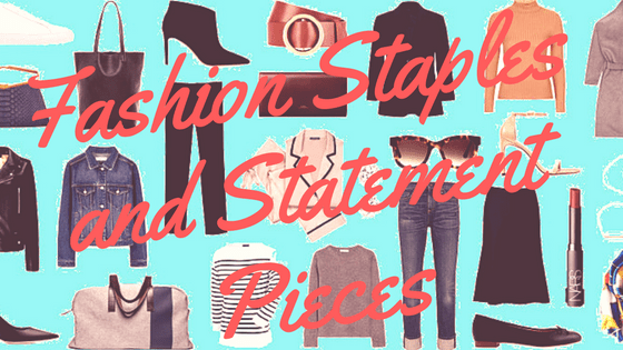 Best Fashion Staples and Statement Pieces