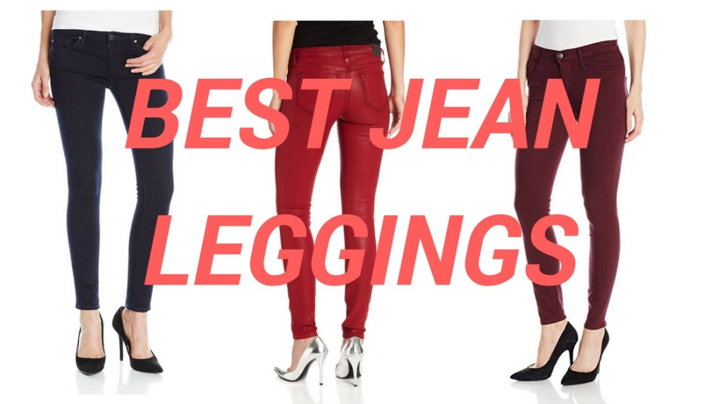 8dcfedc7a669a Best Jean Leggings 2019 - Top Jeggings Reviews - HI FASHION