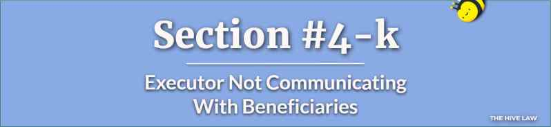 Executor Not Communicating With Beneficiaries - Do You Need An Executor For A Will