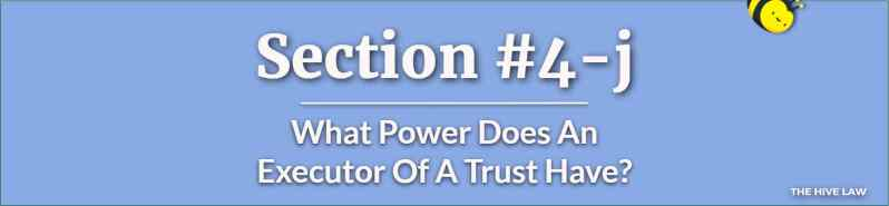 What Power Does An Executor Of A Trust Have - Executor Of An Estate - What Is An Executor - Difference Between Executor And Trustee