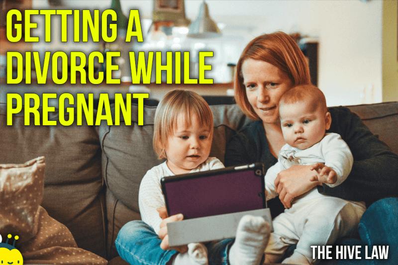 Getting a Divorce While Pregnant - divorce during pregnancy - getting divorced while pregnant - divorce while pregnant law - going through divorce while pregnant