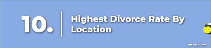 Highest Divorce Rate - What Is The Divorce Rate In America - States With Highest Divorce Rate - Lowest Divorce Rate By State