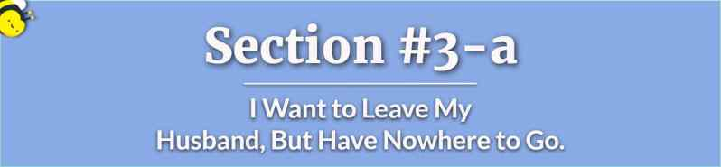 I Want to Leave My Husband But Have Nowhere to Go - Should I Leave My Husband - I Want to Leave My Husband