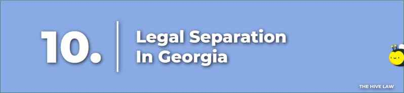 Legal Separations In Georgia - Georgia Separation Laws - Legal Separation Papers - Separate Maintenance