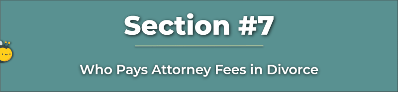 Who Pays Attorney Fees in Divorce - Who Pays Legal Fees In Divorce - Who Pays Lawyer Fees in Divorce