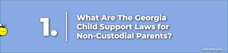 georgia child support laws - child support law in georgia - child support in georgia - georgia child support laws for non custodial parents