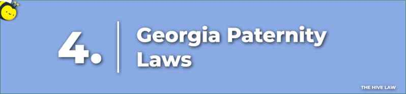 Georgia Paternity Laws - Fathers Rights In Georgia - Fathers Custody Rights In Georgia - Georgia Custody Laws