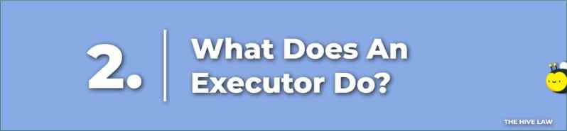 What Does An Executor Of A Will Do - Can An Executor Sell Property To Himself - What If The Executor Does Not Probate The Will
