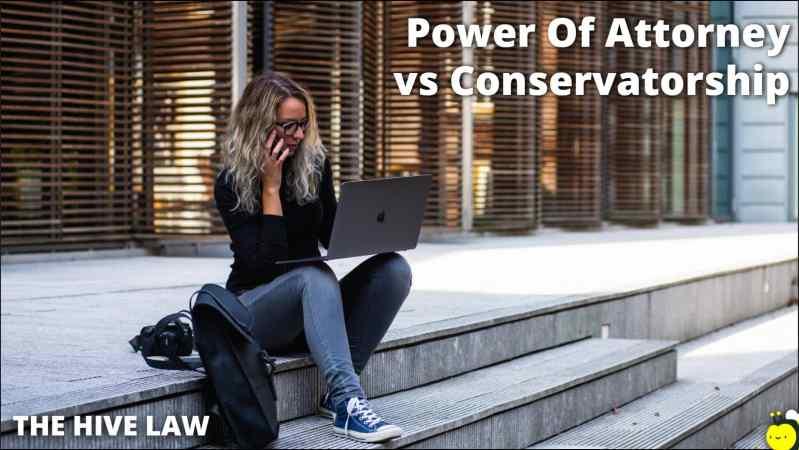 Power Of Attorney vs Conservatorship - Does Conservatorship Override Power Of Attorney - Conservatorship vs POA