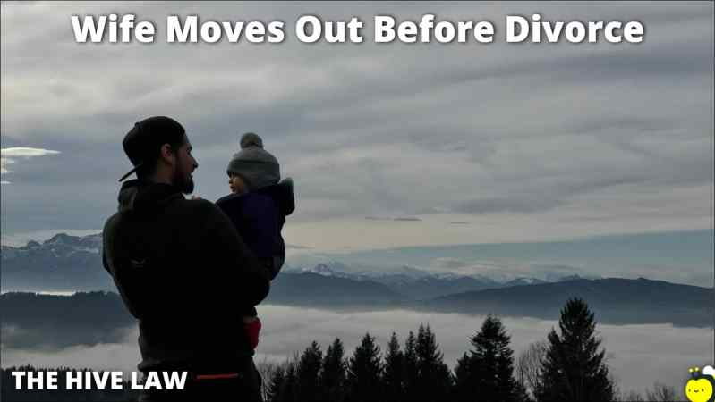 Wife Moves Out Before Divorce - Wife Moving Out Before Divorce - Wife Moved Out Before Divorce