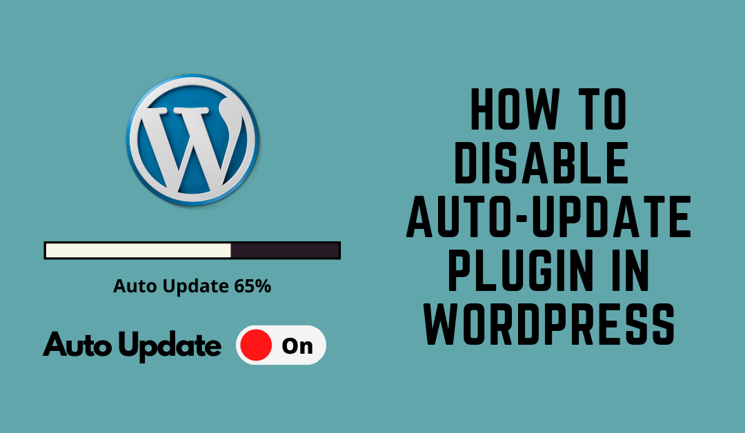 How to Disable Auto-Update Plugin in WordPress