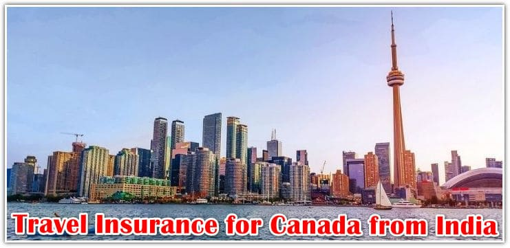 10 Best Visitors Travel Insurance for Canada from India