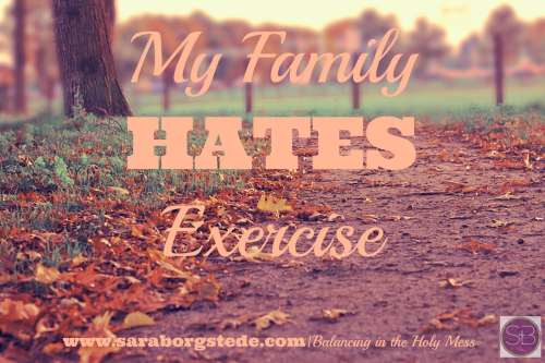 My Family Hates Exercise