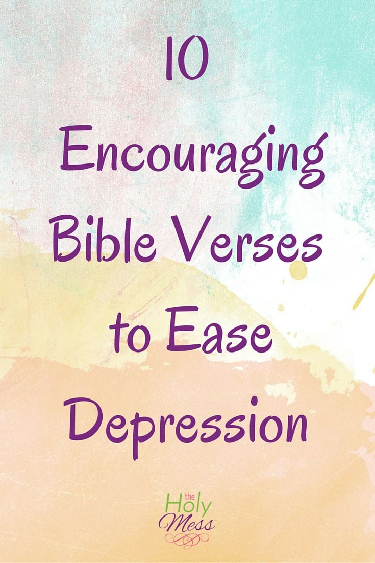 10 Encouraging Bible Verses to Ease Depression