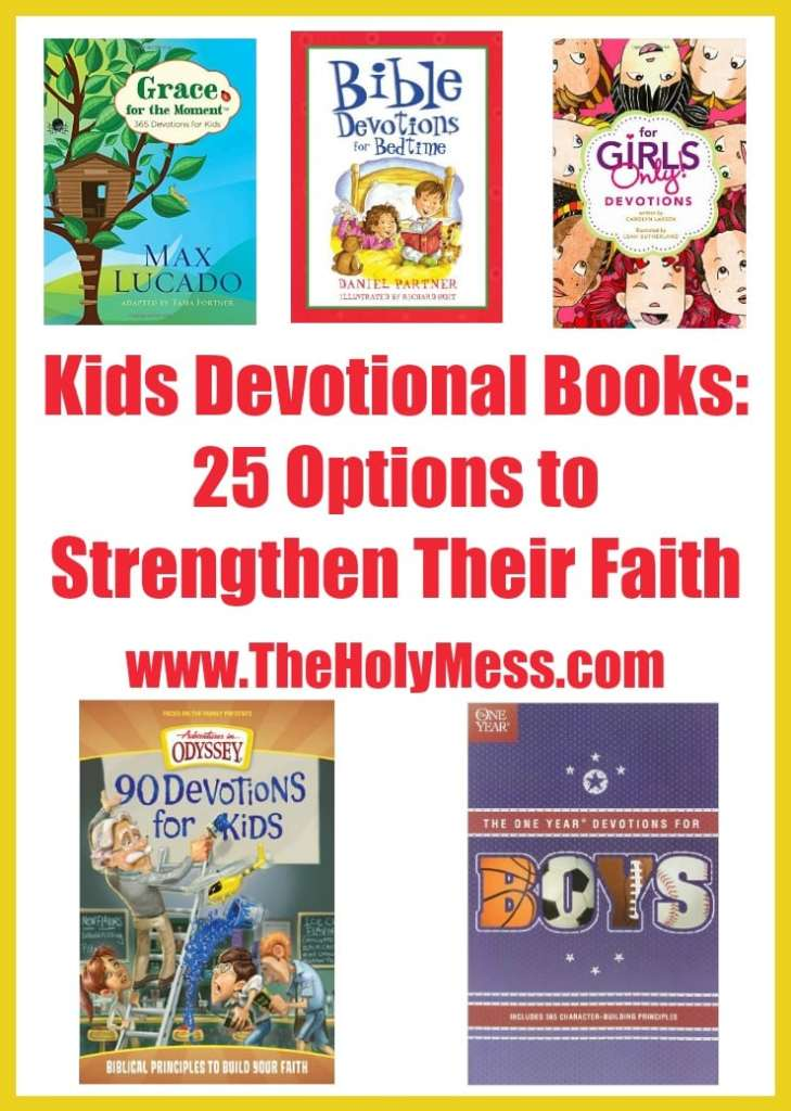 Kids' Devotion Books: 25 Options to Strengthen Their Faith|The Holy Mess