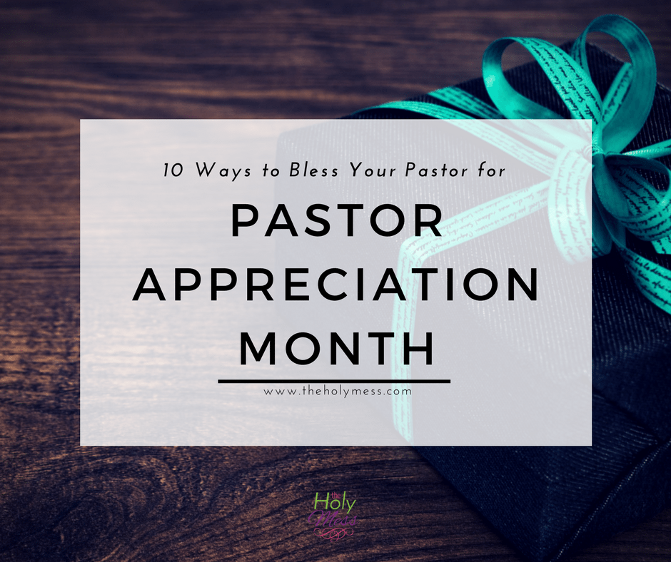 10 Ways to Bless Your Pastor for Pastor Appreciation Month|The Holy Mess