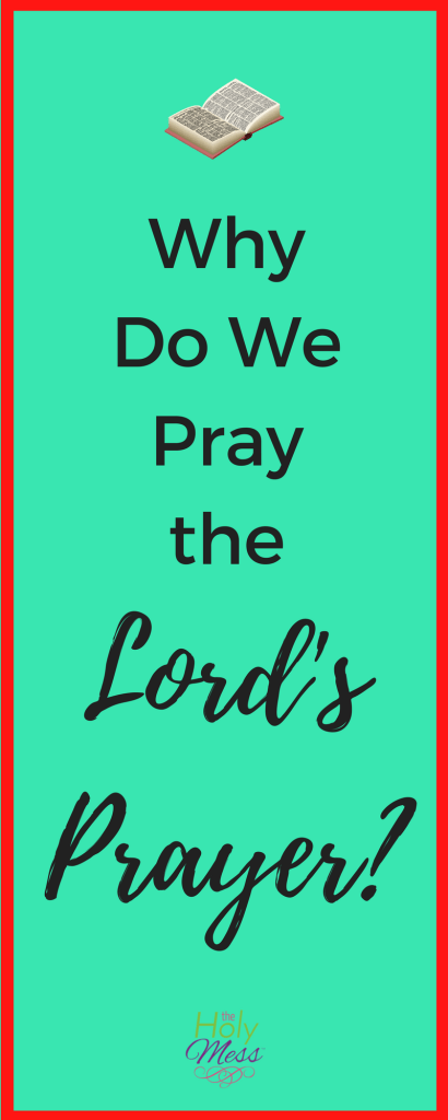 Why Do We Pray the Lord's Prayer? #faith #prayer #Christian