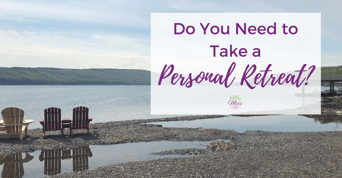 Do You Need to Take a Personal Retreat?