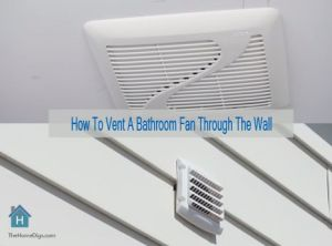 How To Vent A Bathroom Fan Through The Wall