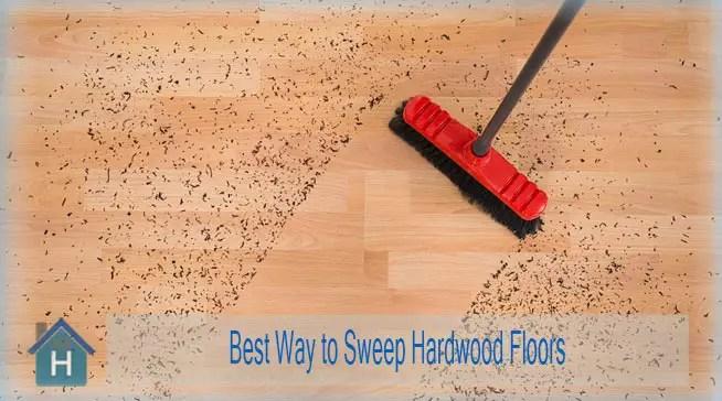 Best Way to Sweep Hardwood Floors with Proper Tools 1