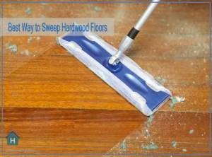Best Way to Sweep Hardwood Floors