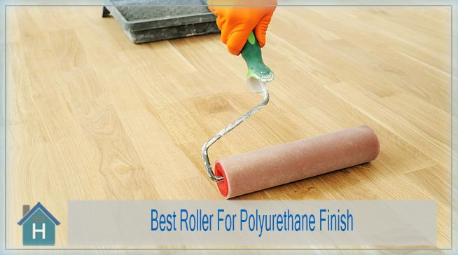 Top 7 Best Roller For Polyurethane Finish of 2021 1