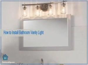 How to Install Bathroom Vanity Light