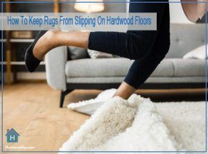 Best Way To Keep Rugs From Slipping On Hardwood Floors