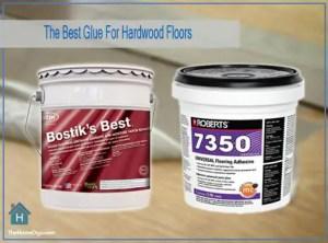 The Best Glue For Hardwood Floors Reviews