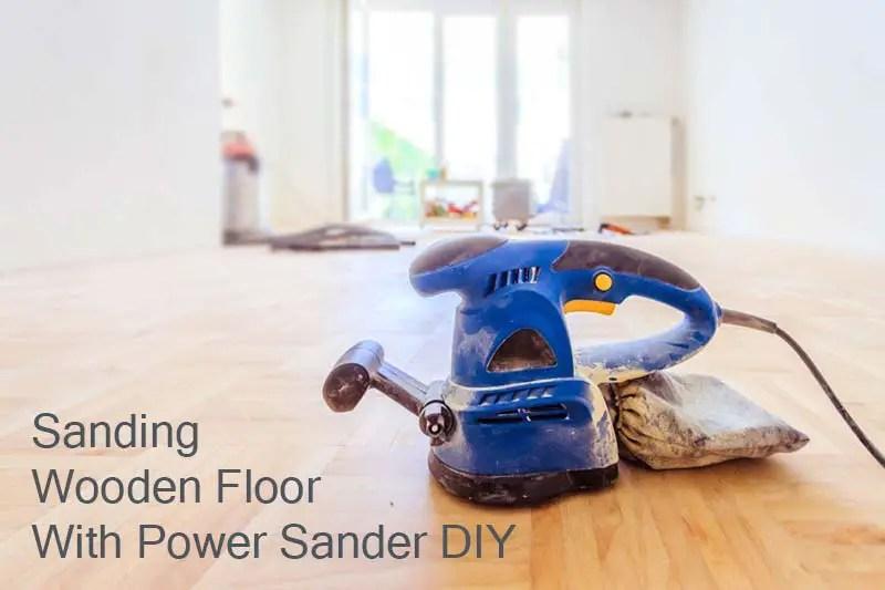 Sanding Wooden Floor With Power Sander DIY