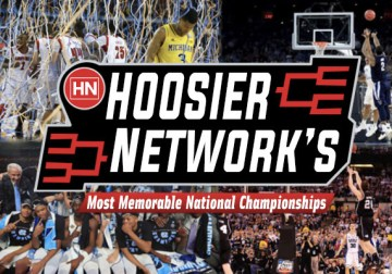 The Hoosier Network's Most Memorable NCAA Championships