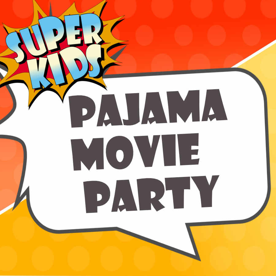 Super Kids Pajama Movie Party