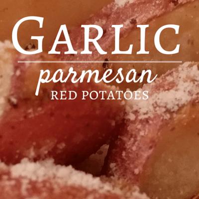 Garlic Parmesan Red Potatoes