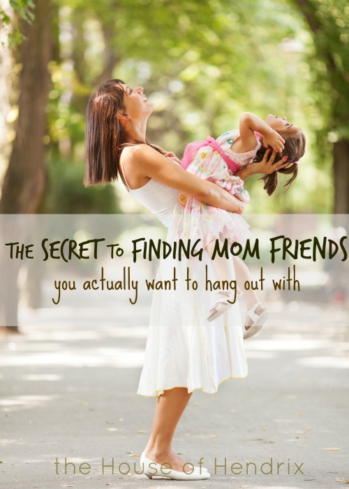 The secret to finding mom friends that you actually want to hang out with. HIlarious and sweet