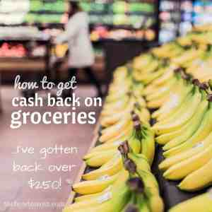 Get Cash Back on Groceries