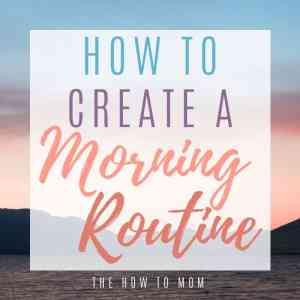 How to Create a Morning Routine – without waking up early!