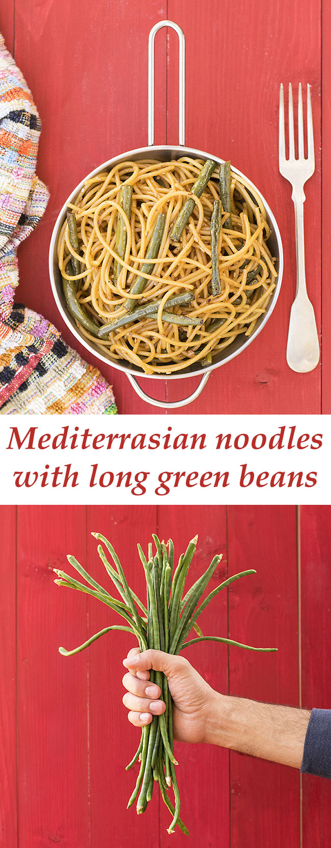 Mediterrasian noodles with long green beans